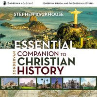 Zondervan Essential Companion to Christian History: Audio Lectures - Stephen Backhouse