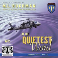 At the Quietest Word - M.L. Buchman
