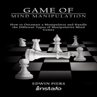 Game of Mind Manipulation - Edwin Piers