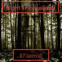 Herbert West Reanimator - H.P. Lovecraft