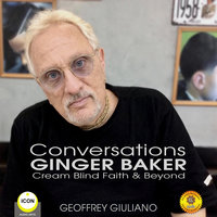 Conversations Ginger Baker Cream Blind Faith & Beyond - Geoffrey Giuliano