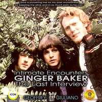 Intimate Encounters Ginger Baker The Last Interview - Geoffrey Giuliano