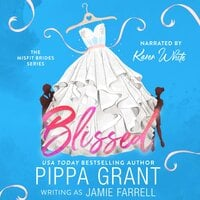Blissed - Pippa Grant,Jamie Farrell