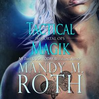 Tactical Magik - Mandy M. Roth