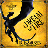 A Dream of Fire - J.R. Rasmussen