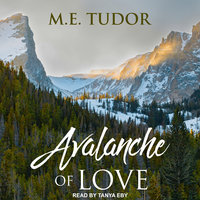 Avalanche of Love - M.E. Tudor