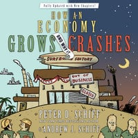How an Economy Grows and Why It Crashes - Peter D. Schiff,Andrew J. Schiff