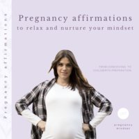 Pregnancy affirmations to relax and nurture your mindset: From conceiving to childbirth preparation - Pregnancy Mindset