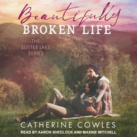 Beautifully Broken Life - Catherine Cowles
