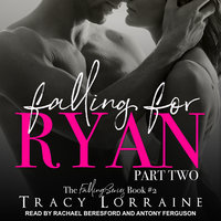 Falling for Ryan: Part Two - Tracy Lorraine