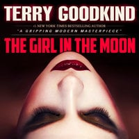 The Girl in the Moon - Terry Goodkind