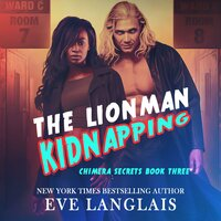 The Lionman Kidnapping - Eve Langlais