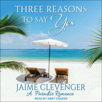 Three Reasons to Say Yes - Jaime Clevenger