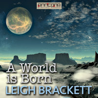 A World is Born - Leigh Brackett