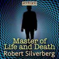 Master of Life and Death - Robert Silverberg