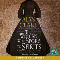 The Woman Who Spoke to Spirits - Alys Clare