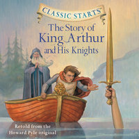 The Story of King Arthur and His Knights - Howard Pyle,Tania Zamorsky
