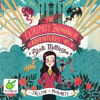 The Extremely Inconvenient Adventures of Bronte Mettlestone - Jaclyn Moriarty