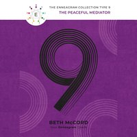 The Enneagram Type 9: The Peaceful Mediator - Beth McCord