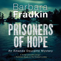 Prisoners of Hope - Barbara Fradkin