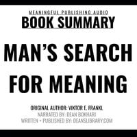 Summary: Man's Search for Meaning by Viktor E. Frankl - Meaningful Publishing, Deanslibrary.com