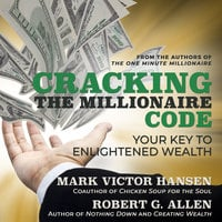 Cracking the Millionaire Code: Your Key to Enlightened Wealth - Mark Victor Hansen, Robert G. Allen