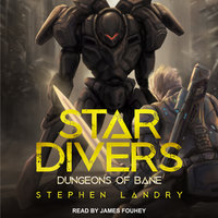 Star Divers: Dungeons of Bane - Stephen Landry