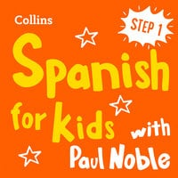 Learn Spanish for Kids with Paul Noble – Step 1 - Paul Noble