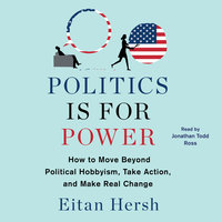 Politics is for Power - Eitan Hersh