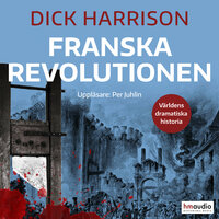 Franska revolutionen - Dick Harrison