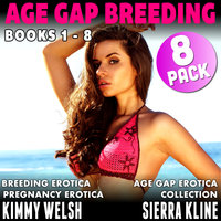 Age Gap Breeding Books 1–8: 8-Pack (Breeding Erotica Pregnancy Erotica Age Gap Erotica Collection) - Kimmy Welsh