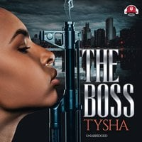 The Boss: The Story of a Female Hustler - Tysha