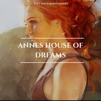 Annes House of Dreams - Lucy Maud Montgomery