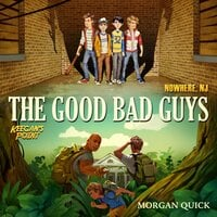 The Good Bad Guys - Morgan Quick