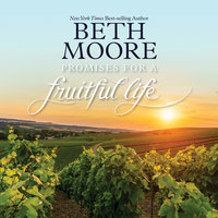 Promises For a Fruitful Life - Beth Moore