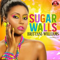 Sugar Walls - Brittani Williams