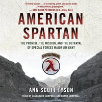 American Spartan: The Promise, the Mission, and the Betrayal of Special Forces Major Jim Gant - Ann Scott Tyson