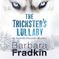 The Trickster's Lullaby - Barbara Fradkin
