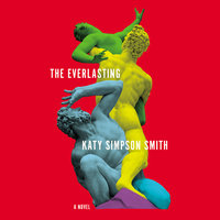The Everlasting: A Novel - Katy Simpson Smith