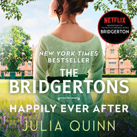 The Bridgertons: Happily Ever After - Julia Quinn