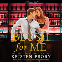 Blush for Me - Kristen Proby