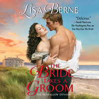 The Bride Takes a Groom: The Penhallow Dynasty - Lisa Berne