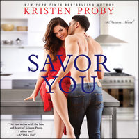 Savor You: A Fusion Novel - Kristen Proby
