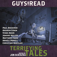 Guys Read: Terrifying Tales - R.L. Stine, Adele Griffin, Jon Scieszka, Michael Buckley, Daniel José Older, Claire Legrand, Kelly Barnhill, Dav Pilkey, Adam Gidwitz, Nikki Loftin, Lisa Brown