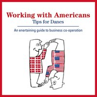 Working with Americans: Tips for Danes - Kay Xander Mellish
