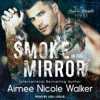 Smoke in the Mirror - Aimee Nicole Walker