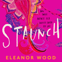 Staunch - Eleanor Wood