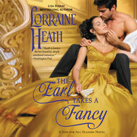 The Earl Takes a Fancy: A Sins for All Seasons Novel - Lorraine Heath