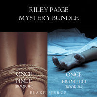 Riley Paige Mystery Bundle: Once Hunted (#5) and Once Pined (#6) - Blake Pierce