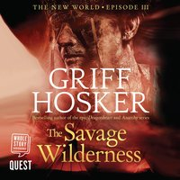 The Savage Wilderness: New World Book 3 - Griff Hosker